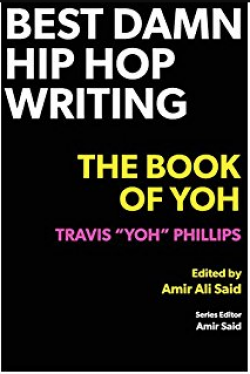 Best Damn Hip Hop Writing: The Book of Yoh